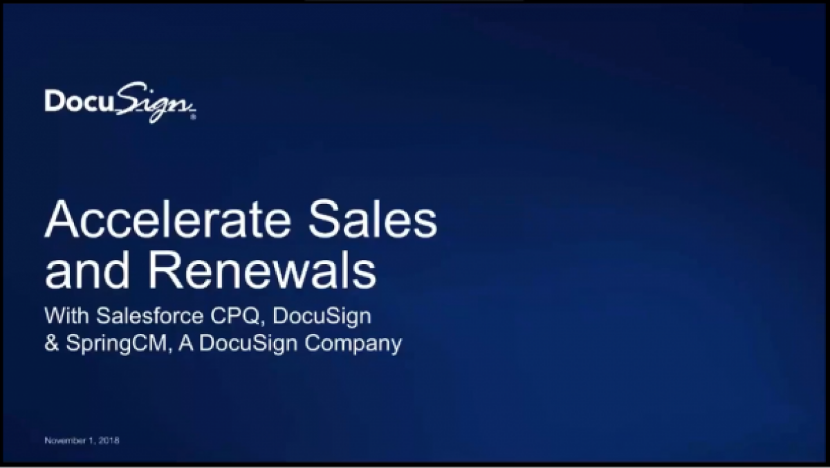 Accelerate Sales and Renewals with Salesforce CPQ, DocuSign, and SpringCM