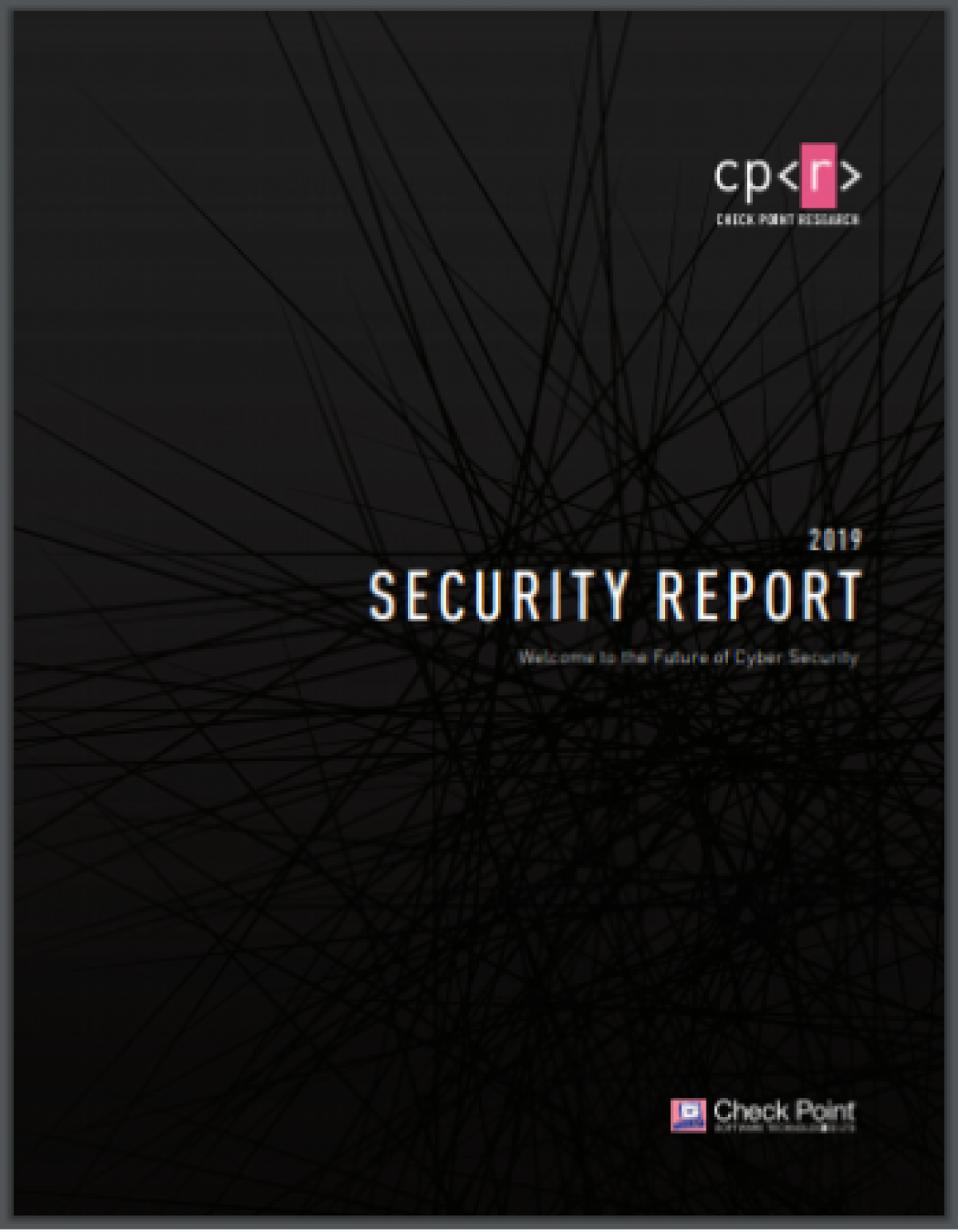 2019 Cyber Security Report: Learn How to Survive Today's Targeted Cyber Attacks